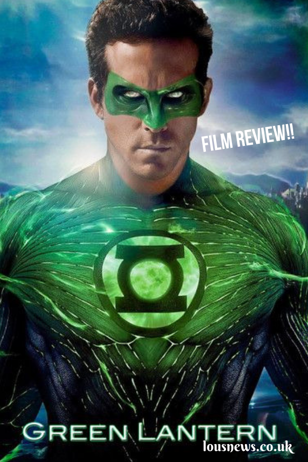 The Green Lantern Movie, Was It Really That Bad? ~ Film Review