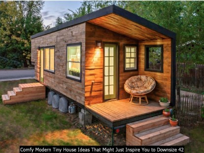 Comfy Modern Tiny House Ideas That Might Just Inspire You To Downsize 42