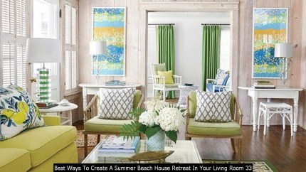 Best Ways To Create A Summer Beach House Retreat In Your Living Room 33