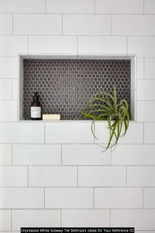 Impressive White Subway Tile Bathroom Ideas For Your Reference 03