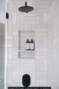 Impressive White Subway Tile Bathroom Ideas For Your Reference 12
