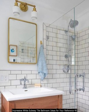 Impressive White Subway Tile Bathroom Ideas For Your Reference 40
