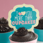 I Love You More Than Cupcakes FREE Printable