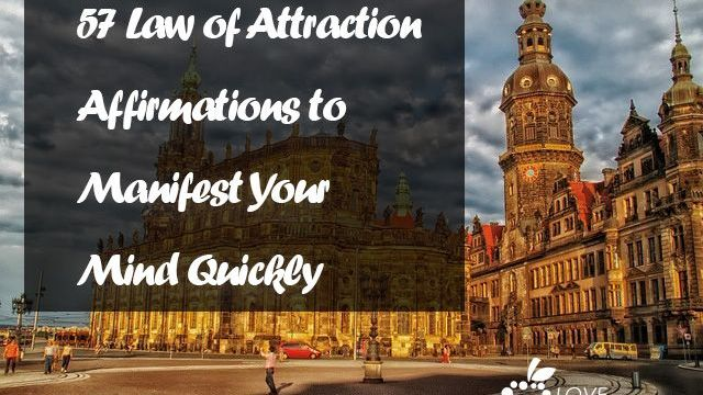 57 Law of Attraction Affirmations To Manifest Your Mind Quickly