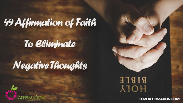 49 Christian Affirmation of Faith To Stop Negative Thoughts