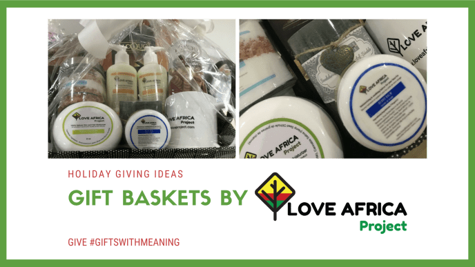 Get your Love Africa Project Gift baskets