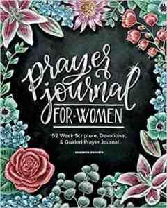 Prayer Journal for Women: 52 Weeks Scripture, Devotional, & Guided Prayer Journal