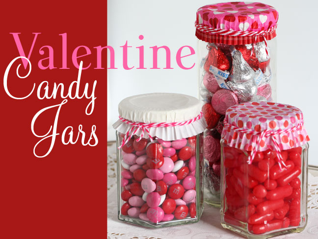 DIY Valentine's Day Candy Jars - 10 DIY Valentine's Day Projects