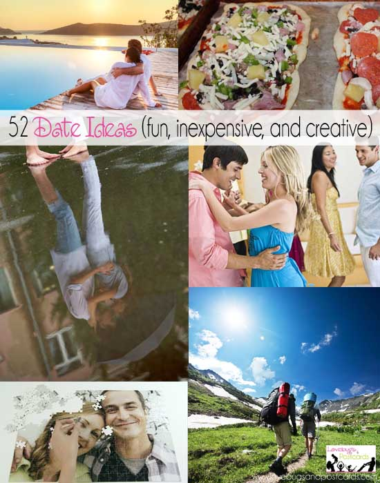 52 Date Ideas (fun, inexpensive, and creative)
