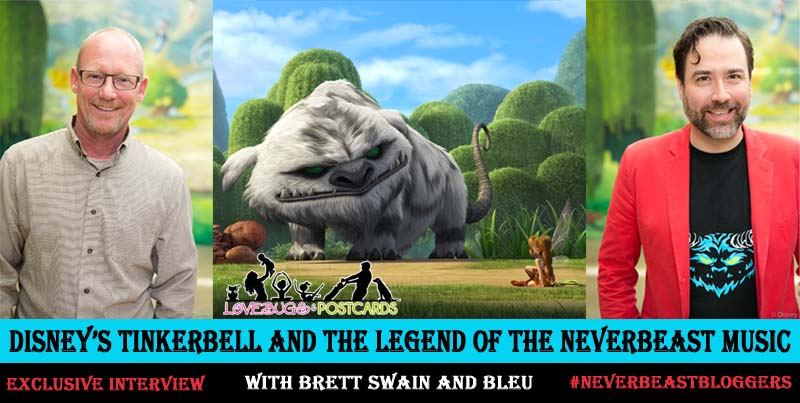 How the music for Tinkerbell and the Legend of the Neverbeast was made. Interview with Bleu and Brett Swain #neverbeastbloggers