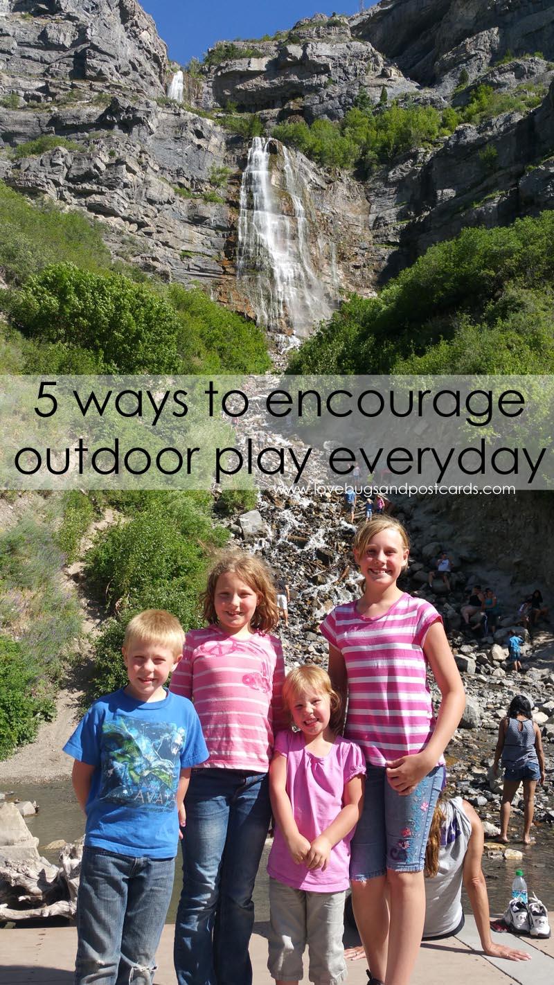 5 ways to encourage outdoor play everyday
