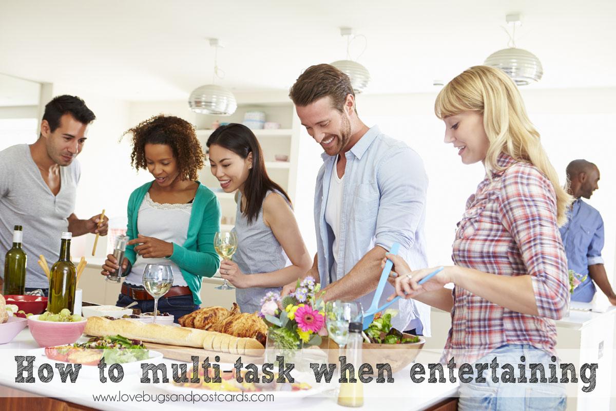 How to multi-task when entertaining