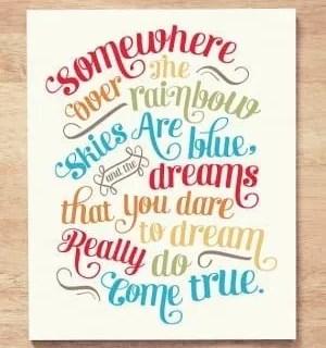 Design Quote: Somewhere Over the Rainbow