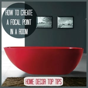 How to Create a Focal Point in a Room