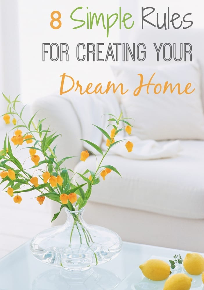 8 simple and easy ways to create the home of your dreams