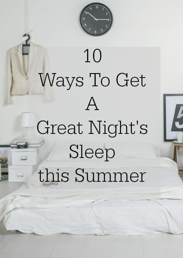 10 Ways to get a Great Night's sleep this Summer