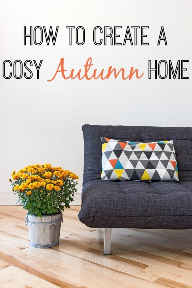 How To Create Cosy Autumn Home