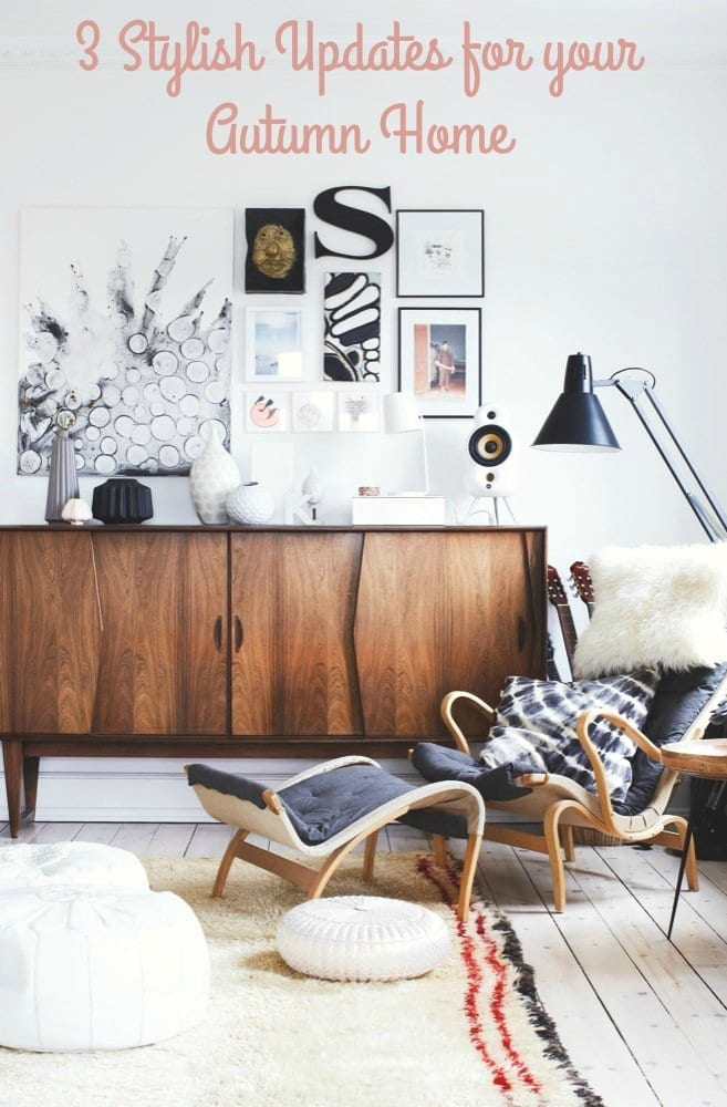 3 Stylish updates for your Autumn Home