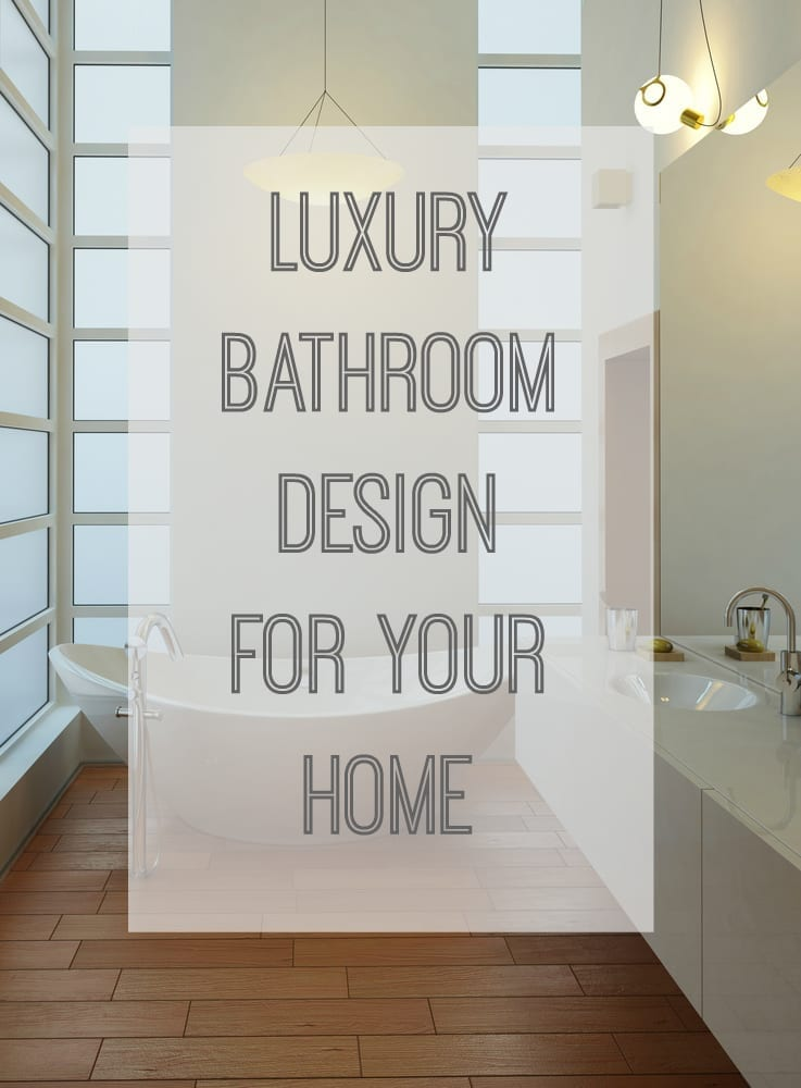 Lavish bathroom design and what they all have in common