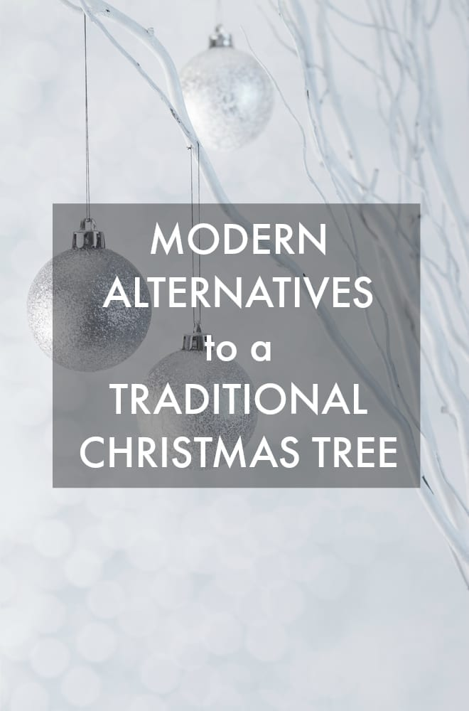 Modern alternatives to a traditional christmas tree
