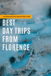 Best day trips from Florence blog by LoveHardTravelOften.com