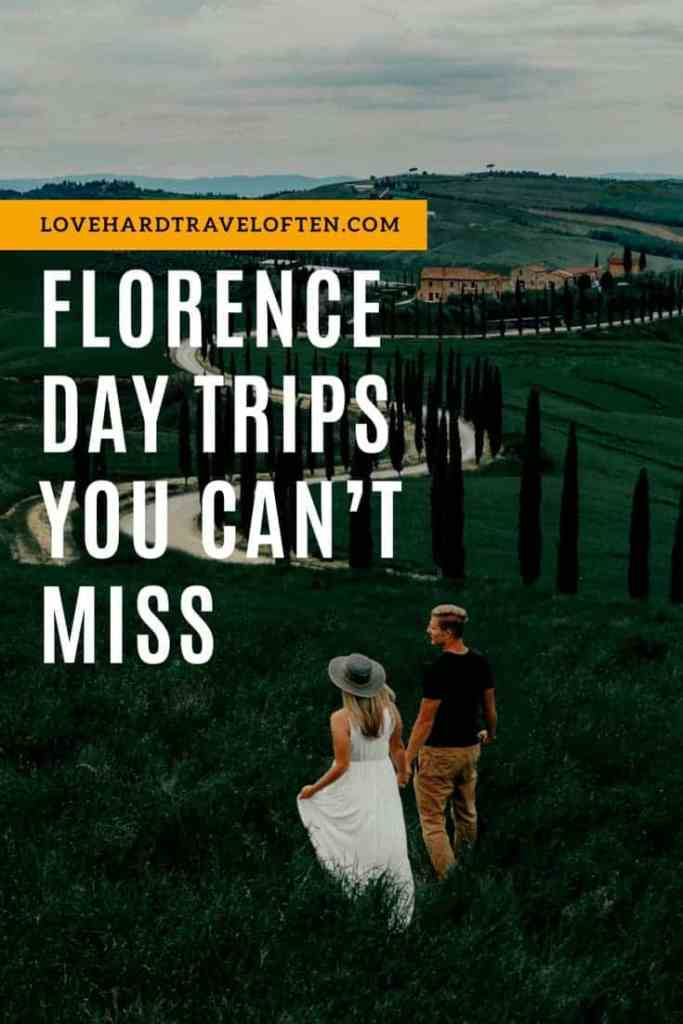 Florence day trips you can't miss, blog by LoveHardTravelOften.com