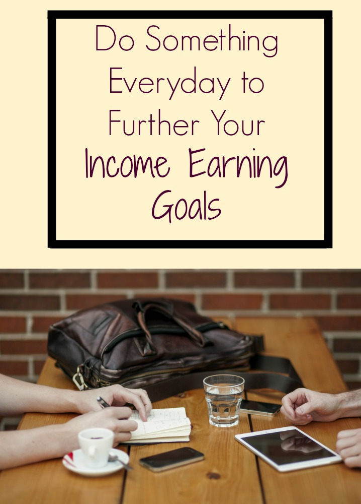 do-something-every-day-to-further-your-income