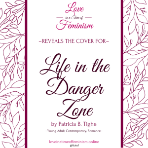 Cover Reveal: Life in the Danger Zone by Patricia B. Tighe