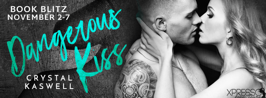 Excerpt: Dangerous Kiss by Crystal Kaswell