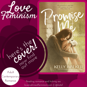 Cover Reveal: Promise Me by Kelly Walker