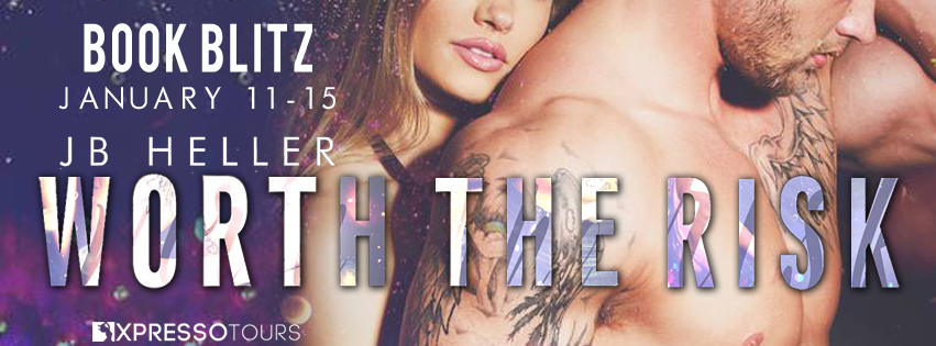 Teaser: Worth the Risk by J.B. Heller