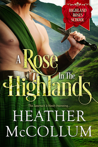 Excerpt & Giveaway: A Rose in the Highlands by Heather McCollum