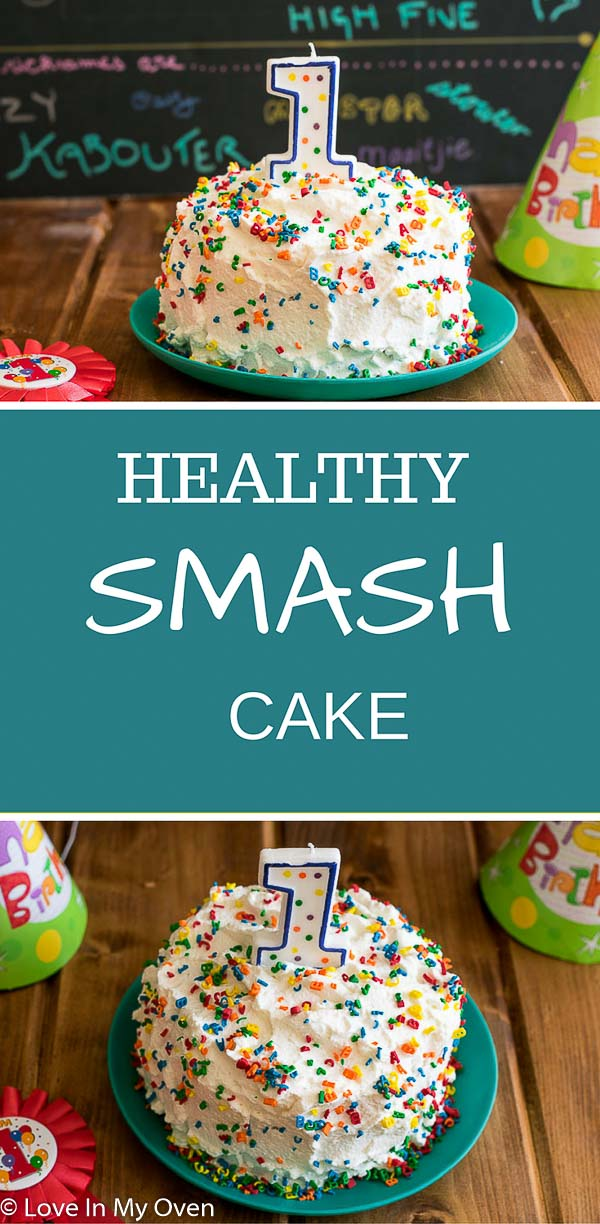 Healthy Smash Cake Love In My Oven