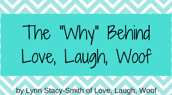 "The ""Why"" Behind Love, Laugh, Woof"