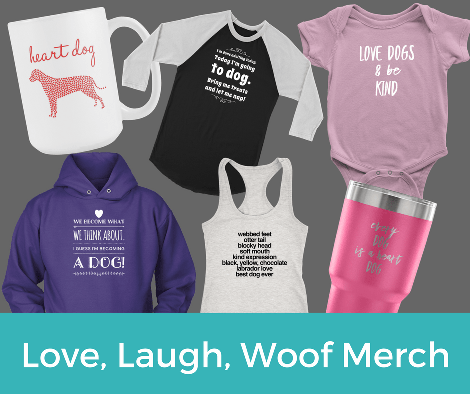 Love, Laugh, Woof Merch