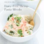 Dairy-free shrimp fettuccine alfredo in a white bowl.