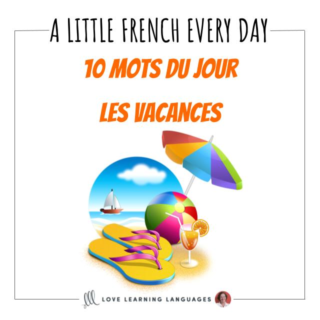 French Vocabulary list - 10 words about vacation