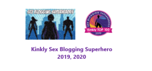 badges for Kinkly's 2019 and 2020 sex blogging superheroes