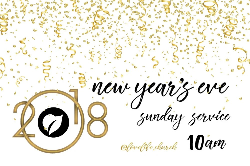 Make plans to join us Sunday, December 31 for New Year's Eve Service at 10AM. It's going to be very special!