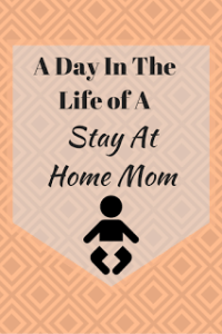 Ever wonder what a Stay At Home Mom does all day?