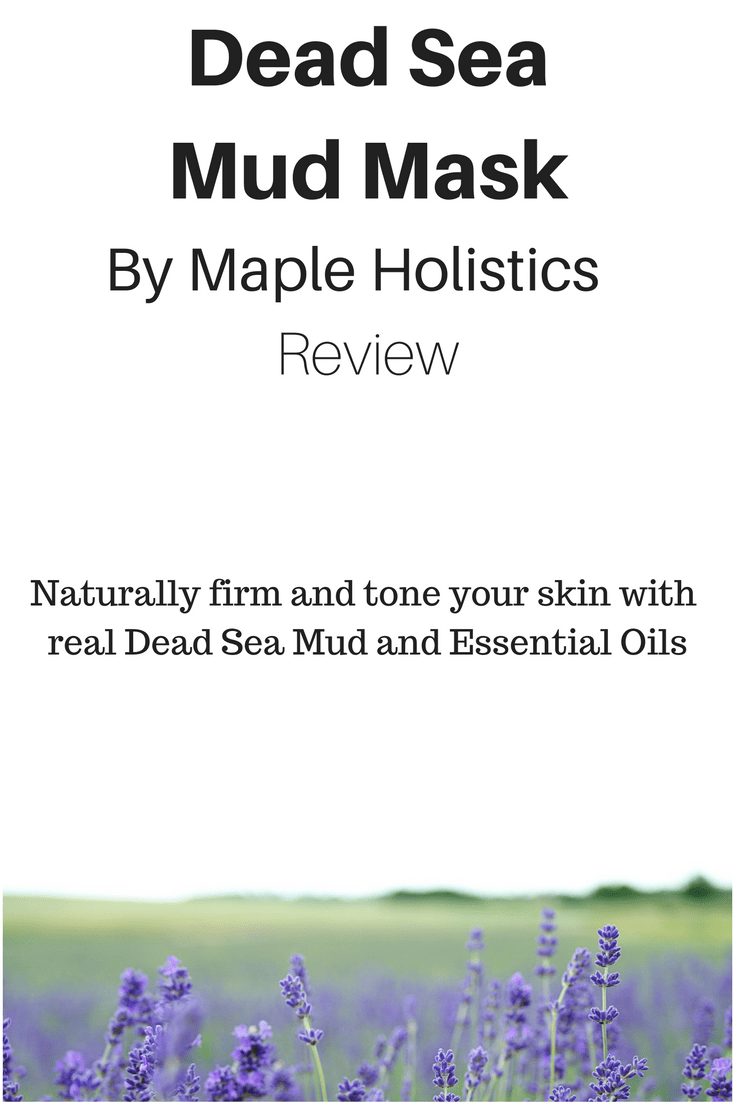 Product review of an All-Natural Dead Sea Mud Mask by Maple Holistics