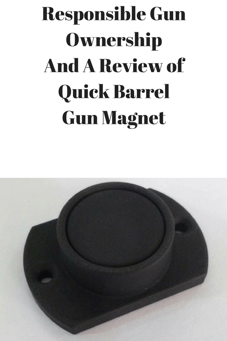 Responsible Gun ownership and Quick Barel's Gun Magnet