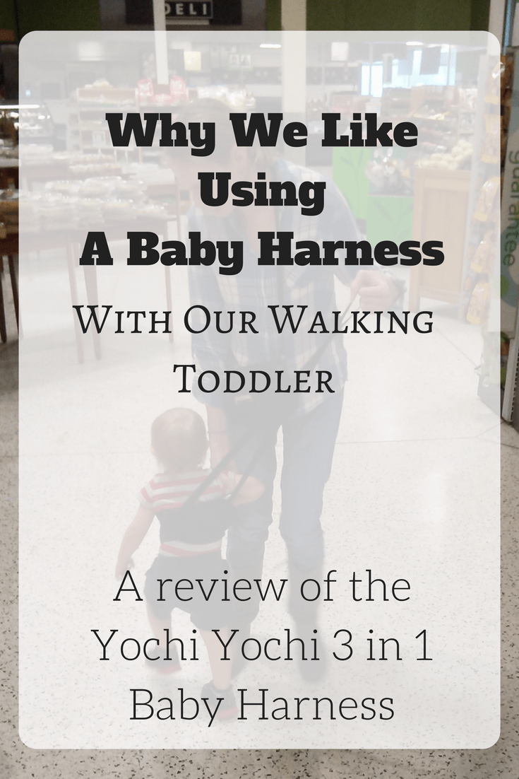 Why we like using the Yochi Yochi 3 in 1 baby harness with our walking toddler