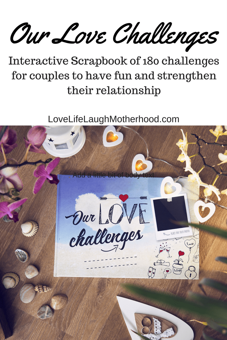 Our Love Challenges - an interactive scrapbook of 180 challenges for couples in love to accomplish on date night!