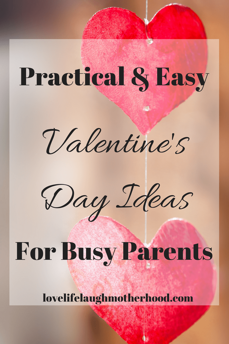 Practical & Easy Valentine's Day Ideas for busy parents #valentinesday #parenting #valentine