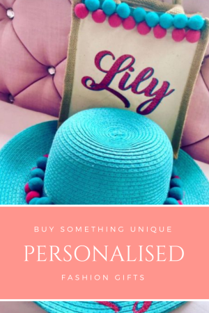 Personalised Fashion gifts, creating someone special for someone.