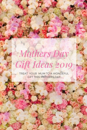 Mothers day Gift ideas for 2019