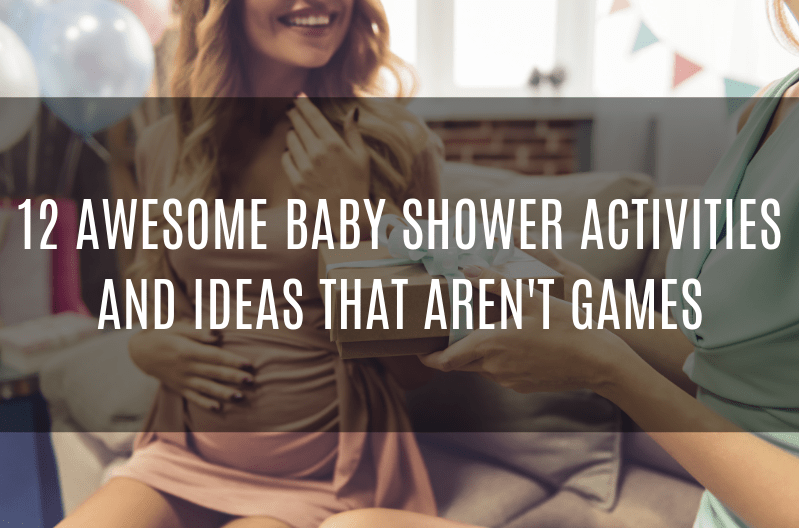 12 Awesome Baby Shower Activities And Ideas That Aren T Games Loveliliya