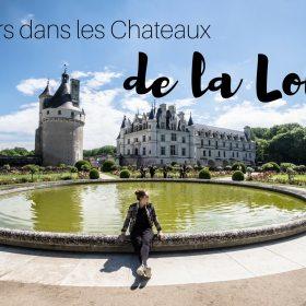 Découvrir les Châteaux de la Loire en 3 jours