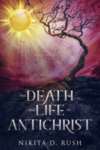 FREE: The Death and Life of Antichrist by Nikita D. Rush